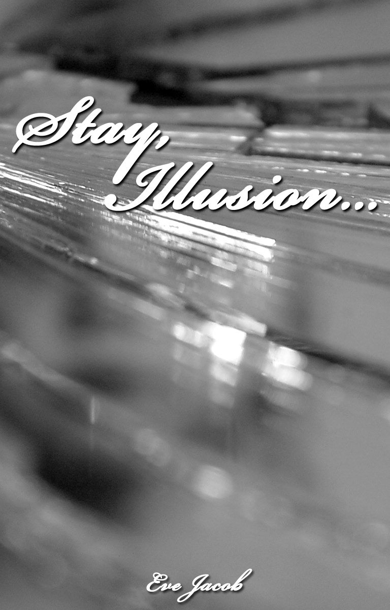 Stay, Illusion